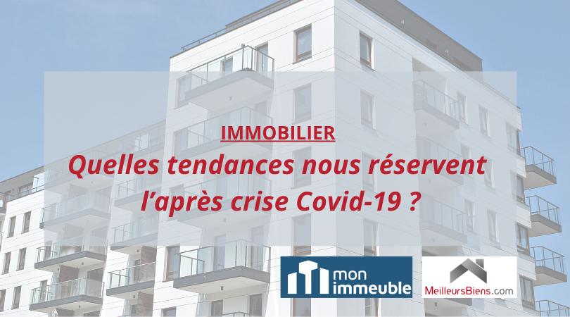 Immobilier : quelles tendances nous réservent l'après crise Covid-19 ?